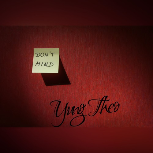 Yung Theo - Don't Mind (Single)
