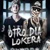 Toser One - Otro Dia De Lokera ft Griser NSR Portada del disco