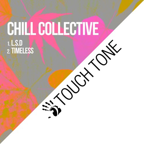 Chill Collective - L.S.D (TOUCH027)