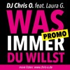 DJ Chris O. Feat. Laura G. - Was Immer Du Willst (Original By Marlon)