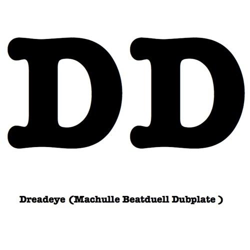 Dreadeye - DD(Mark Machulle Beatduell Dubplate )