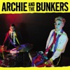 Archie & the Bunker (Dirty Water) - I'm Not Really Sure What I'm Gonna D