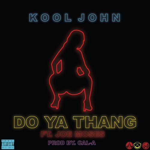 Kool John - Do Yo Thang Feat. Joe Moses (Produced By Cal - A)