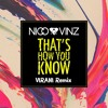 Nico & Vinz - That`s How You Know (Virani Remix)