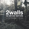 2walls - As We Did Before [Sundrowner Remix]
