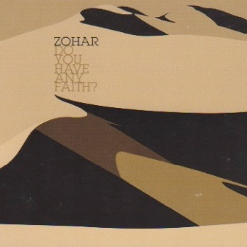 Zohar 'Do You Have Any Faith?'