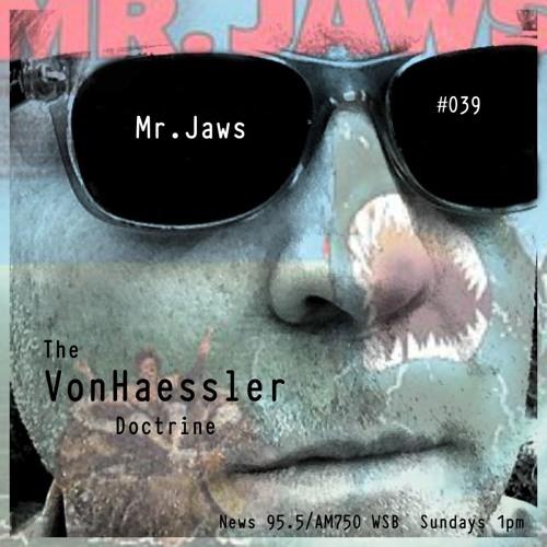 The VonHaessler Doctrine #039 - Mr. Jaws