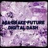 A A Drake Future Digital Dash Mp3