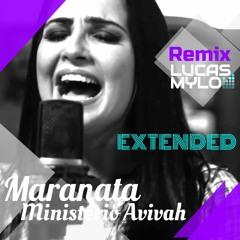 Maranata - Ministério Avivah - Lucas Mylo Extended Remix