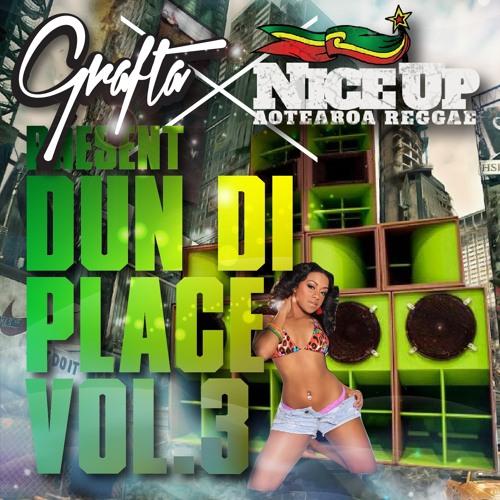 Grafta X NiceUp present Dun Di Place Vol.3