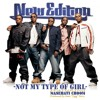 You're Not My Type Of Girl F/ New Edition