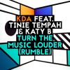 KDA ft. Tinie Tempah & Katy B - Turn The Music Louder (Rumble) (Armand Van Helden Tribal Tattoo Mix)