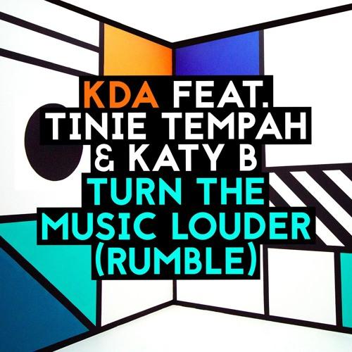 KDA ft. Tinie Tempah & Katy B - Turn The Music Louder (Rumble) (Armand Van Helden Tribal Tattoo Mix)