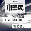 The Vision Ft. Melissa Pixel - WE R ONE (WE R Music)