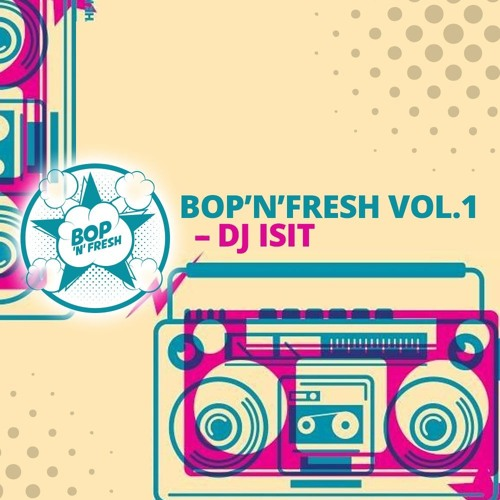 DJ Isit - Bop'n'Fresh Vol.1
