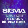 Sigma ft. Paloma Faith - Changing [Dr Denz Remix]