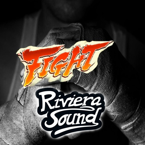 RivieraSound-Fight (Original Mix)