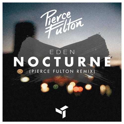 EDEN - Nocturne (Pierce Fulton Remix)