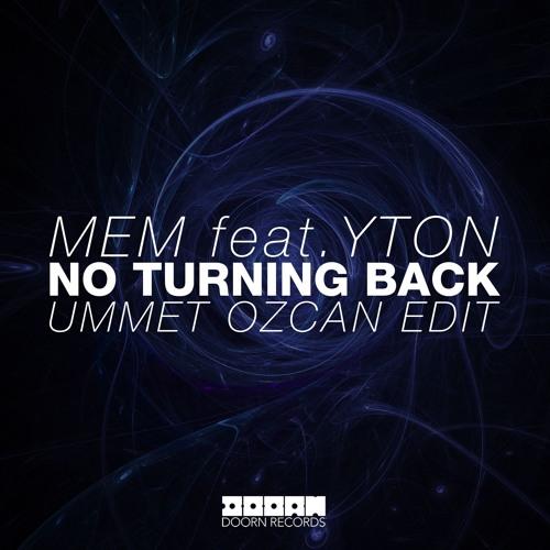 MEM feat. Yton - No Turning Back (Ummet Ozcan Edit) [OUT NOW]
