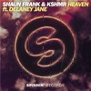 SHAUN FRANK & KSHMR - HEAVEN Ft. Delaney Jane {OUT NOW}