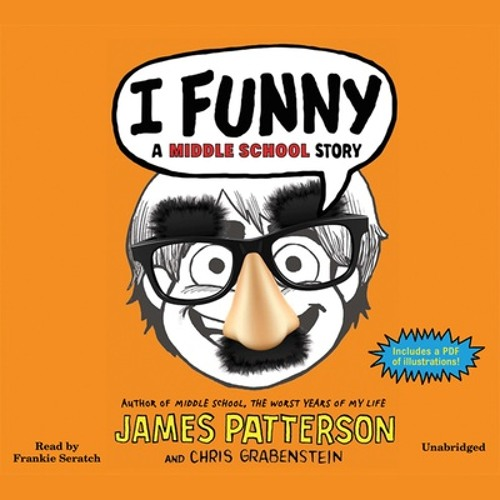 I, Funny by James Patterson & Chris Grabenstein, Read by Frankie Seratch- Excerpt
