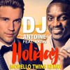 DJ Antoine Ft. Akon - Holiday (Morello Twins Remix)[Buy = Free Download]