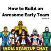 #14: How to Build an Awesome Early Team