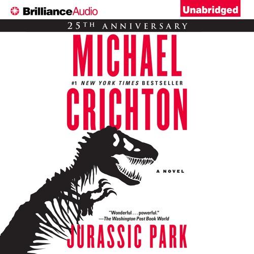 JURASSIC PARK By Michael Crichton, Read By Scott Brick