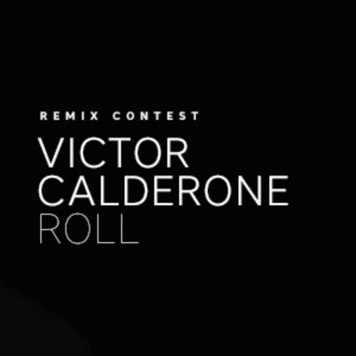 VictorCalderone - Roll (monkeybrainsushix)