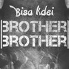 Bisa Kdei - Brother Brother