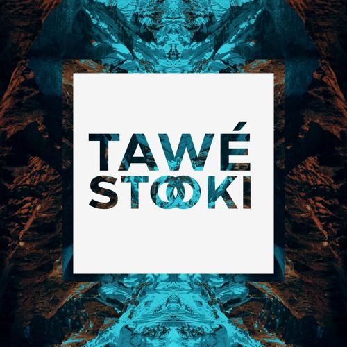 TAWÉ - Stooki