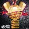 Gold Medal Riddim MIX By DJ Sir SoundCham