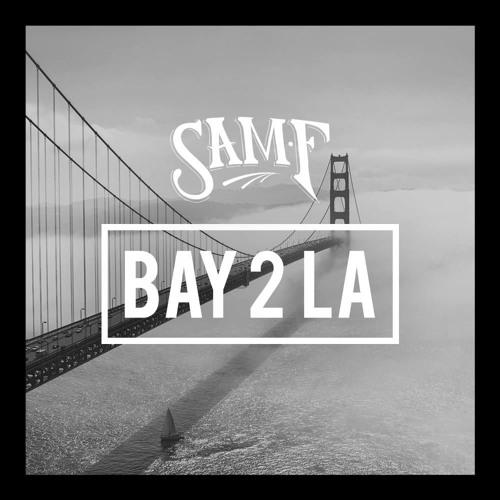 SAM F - BAY 2 LA (Original Mix)