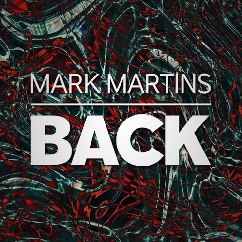 Mark Martins - BACK (Original Mix)