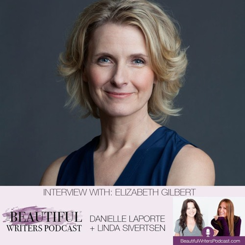 Elizabeth Gilbert : The Big Magic of Creative Living
