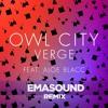 Owl City - Verge Feat. Aloe Blacc (EMASOUND Remix)