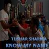 Know My Name - Tushar Sharma (Prod. MjNichols)