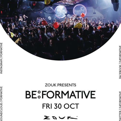 BE FORMATIVE 30 Oct @ Zouk Promo Mix