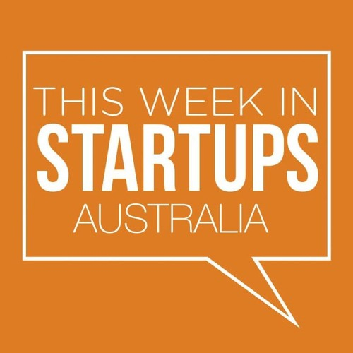 This Week In Startups Australia - S03E04 - News Special