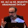 Ebubekir Sifil - Hz. Ali (ra) ve Hz. Muaviye (ra) Arasındaki İhtilaf