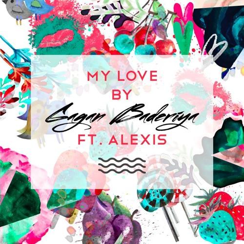 My Love by Gagan Baderiya ft. Alexis D'Souza