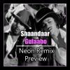 Shaandaar - Gulaabo [Neon Remix Preview] Download Link In the Description mp3