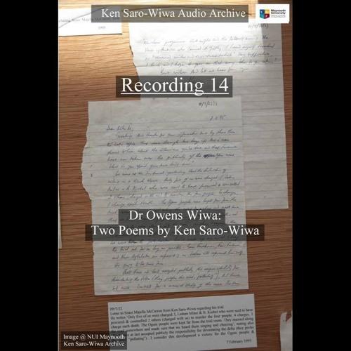 Podcast 14 Dr Owens Wiwa Recording – Two poems by Ken Saro-Wiwa