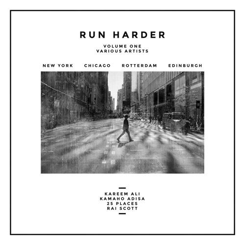 Run Harder Vol.1 - Kareem Ali, Kamaho Adisa, 25 Places, Rai Scott