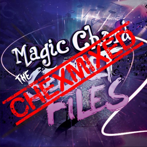 DJ ChexMixer - Album Mix 5 (Magic Chord - The Secret Files)