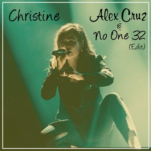 Christine (Alex Cruz & No One 32 Edit)