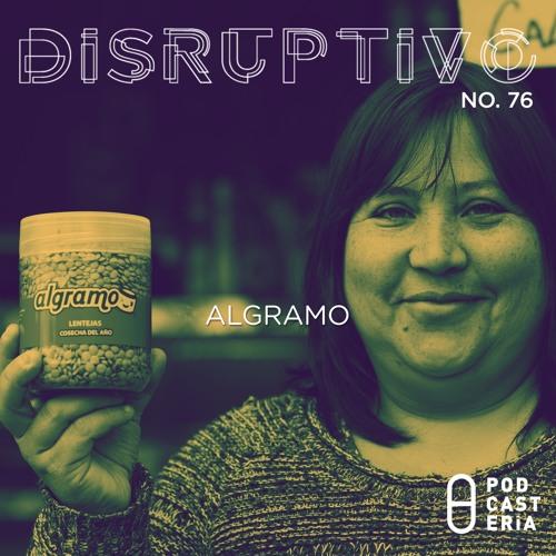 Disruptivo No. 76 - Algramo