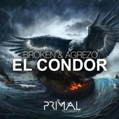 Broken & Agrezo - El Condor (Original Mix)
