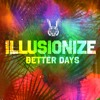 Illusionize & Slow Motion! - Better Day (Preview)[OUT NOW!]