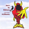 Ain't Yo Bidness #z3remix (Insane Clown Posse)